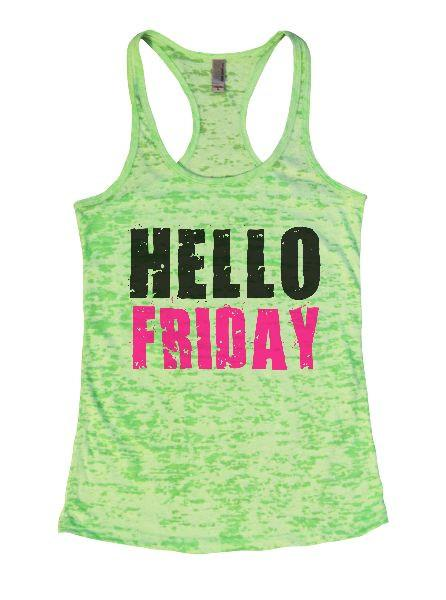 Hello Friday Burnout Tank Top By Funny Threadz Funny Shirt Small / Neon Green
