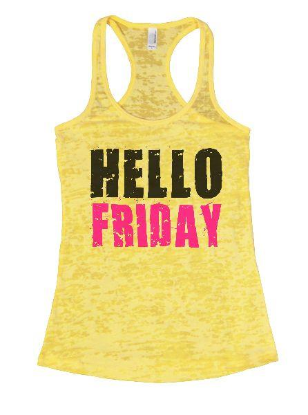 Hello Friday Burnout Tank Top By Funny Threadz Funny Shirt Small / Yellow