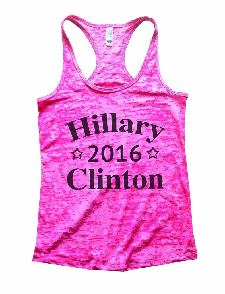 Hillary 2016 Clinton Burnout Tank Top By Funny Threadz Funny Shirt Small / Shocking Pink