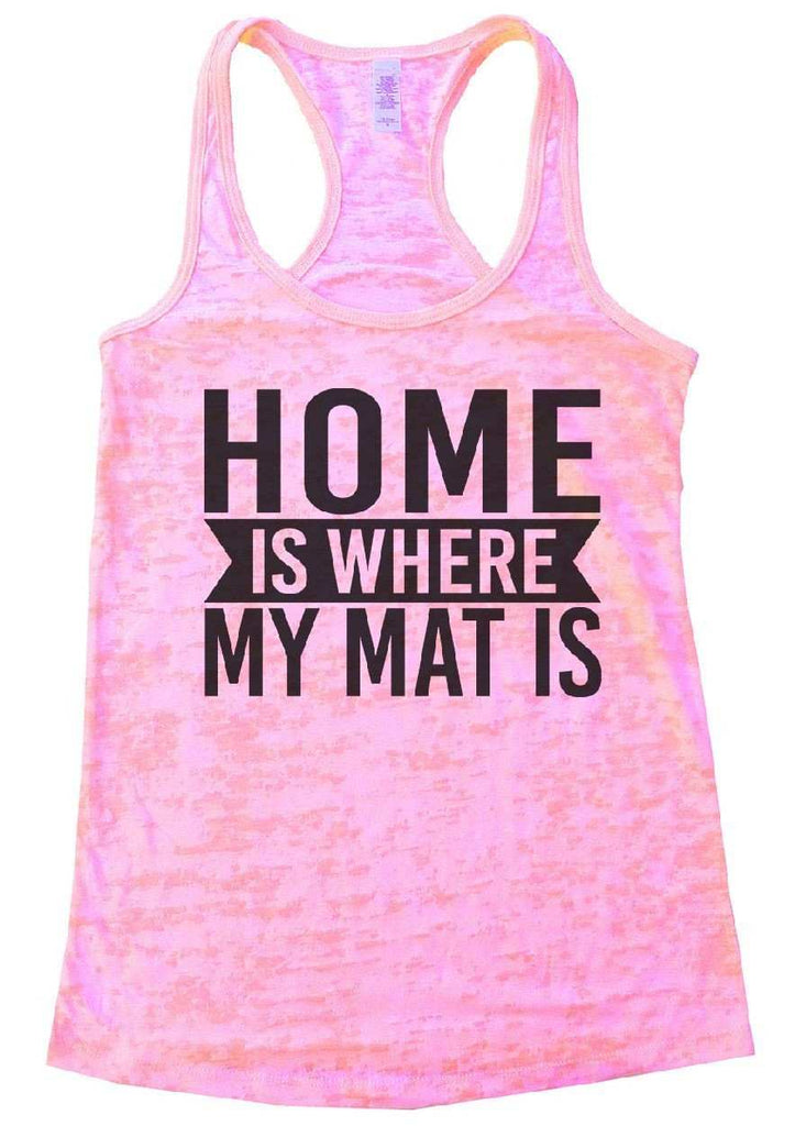 Home Is Where My Mat Is Burnout Tank Top By Funny Threadz - FunnyThreadz.com