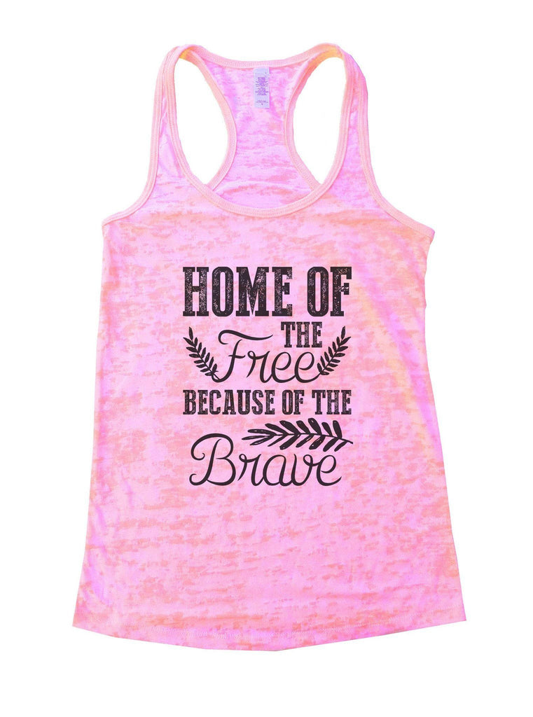 Home Of The Free Because Of The Brave Burnout Tank Top By Funny Threadz Funny Shirt Small / Light Pink