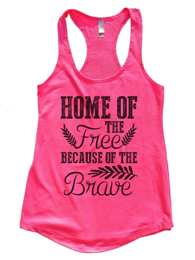 HOME OF THE Free BECAUSE OF THE Brave Womens Workout Tank Top Funny Shirt Small / Hot Pink