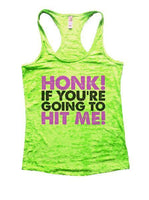 Honk! If You're Going To Hit Me! Burnout Tank Top By Funny Threadz Funny Shirt Small / Neon Green