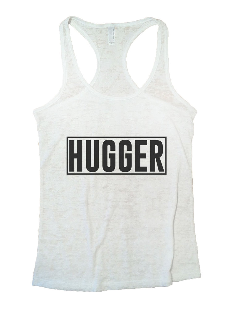 Hugger Burnout Tank Top By Funny Threadz Funny Shirt Small / White