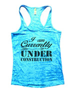 I Am Currently Under Construction Burnout Tank Top By Funny Threadz Funny Shirt Small / Tahiti Blue