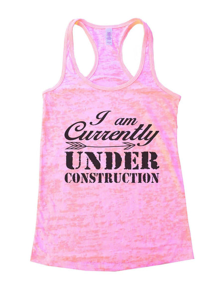 I Am Currently Under Construction Burnout Tank Top By Funny Threadz Funny Shirt Small / Light Pink