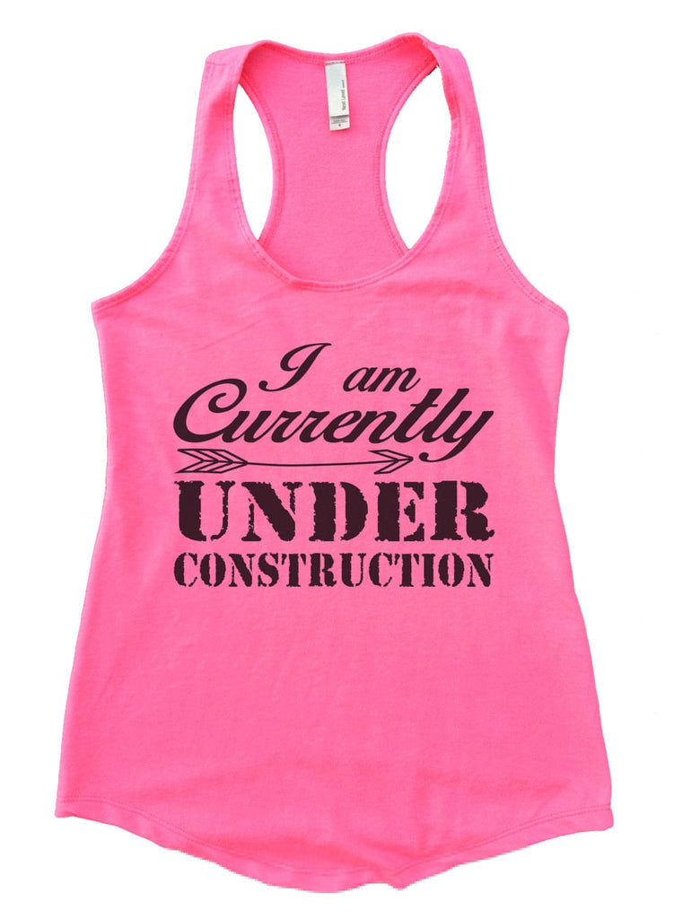 I am Currently Under Construction Womens Workout Tank Top Funny Shirt Small / Heather Pink