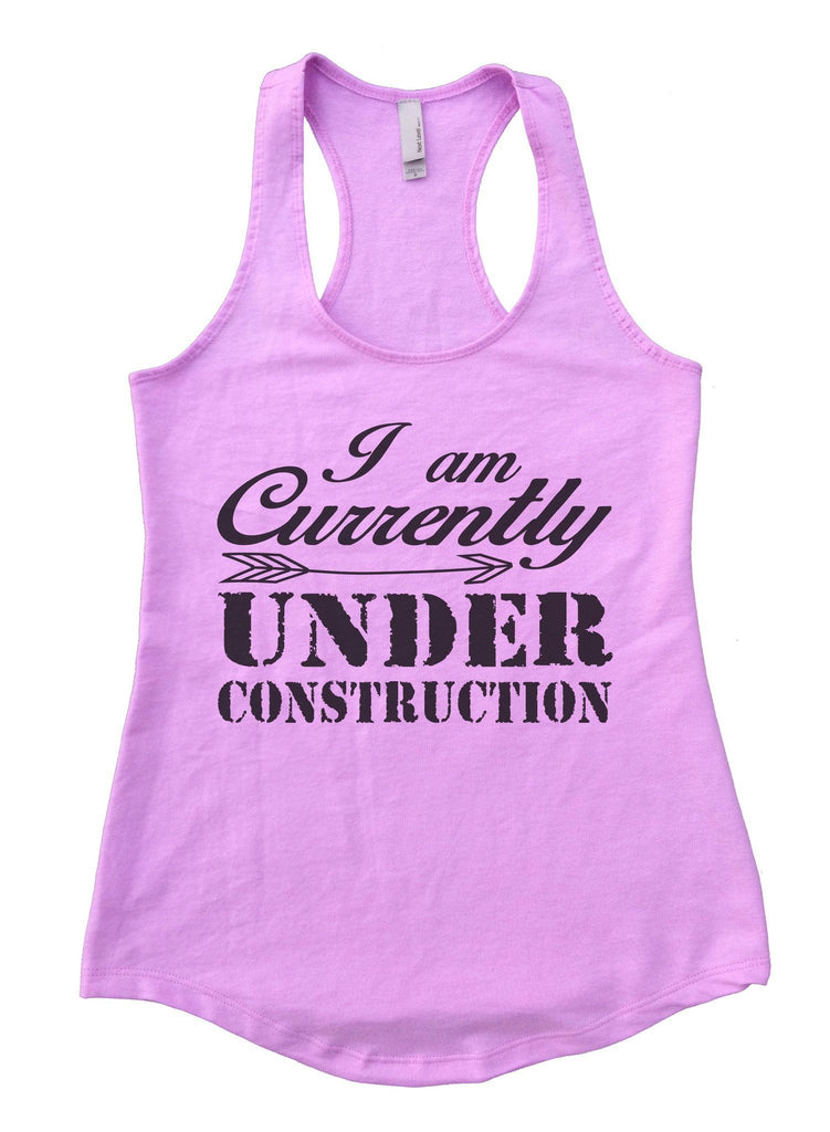 I am Currently Under Construction Womens Workout Tank Top Funny Shirt Small / Lilac