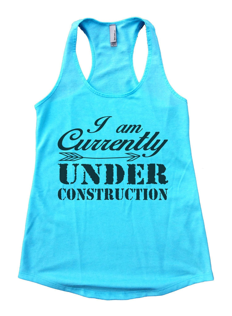 I am Currently Under Construction Womens Workout Tank Top Funny Shirt Small / Cancun Blue