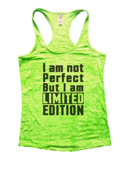 I Am Not Perfect But I Am Limited Edition Burnout Tank Top By Funny Threadz Funny Shirt Small / Neon Green