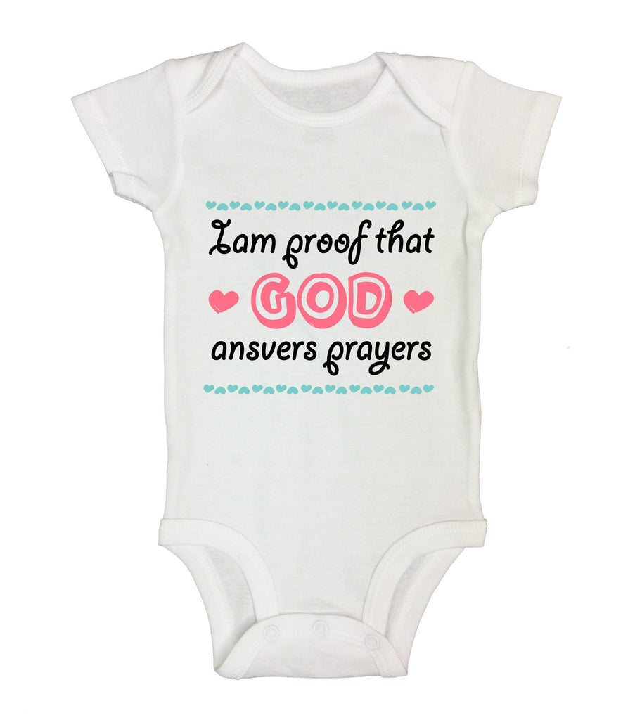 I Am Proof That God Ansvers Prayers Funny Kids Onesie Funny Shirt Short Sleeve 0-3 Months