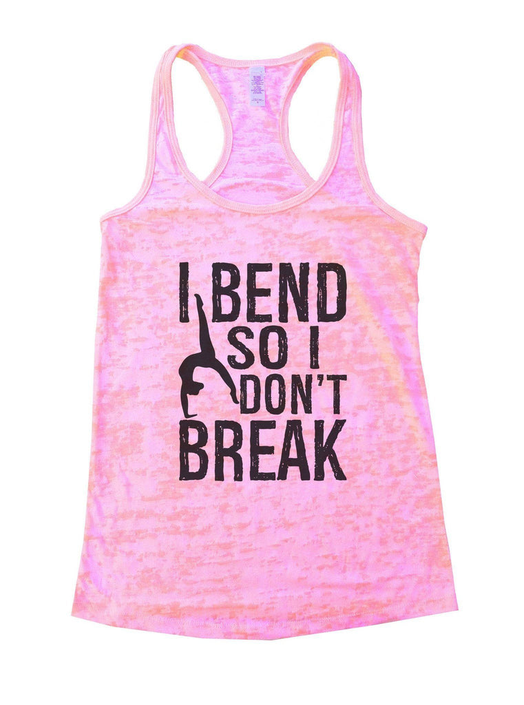 I Bend So I Don't Break Burnout Tank Top By Funny Threadz Funny Shirt Small / Light Pink