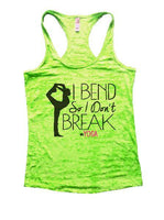 I Bend So I Don't Break Yoga Burnout Tank Top By Funny Threadz Funny Shirt Small / Neon Green