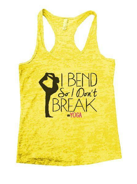 I Bend So I Don't Break Yoga Burnout Tank Top By Funny Threadz Funny Shirt Small / Yellow