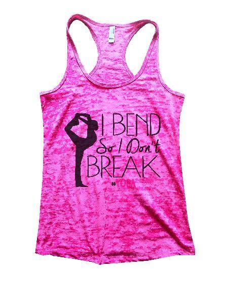 I Bend So I Don't Break Yoga Burnout Tank Top By Funny Threadz Funny Shirt Small / Shocking Pink