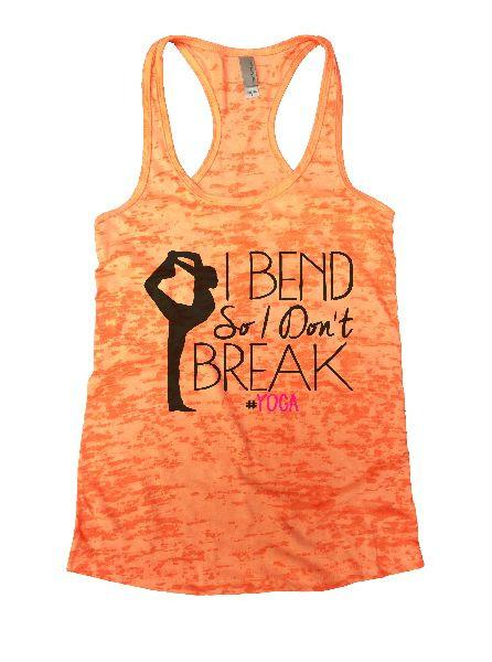 I Bend So I Don't Break Yoga Burnout Tank Top By Funny Threadz Funny Shirt Small / Neon Orange