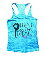 I Bend So I Don't Break Yoga Burnout Tank Top By Funny Threadz Funny Shirt Small / Tahiti Blue