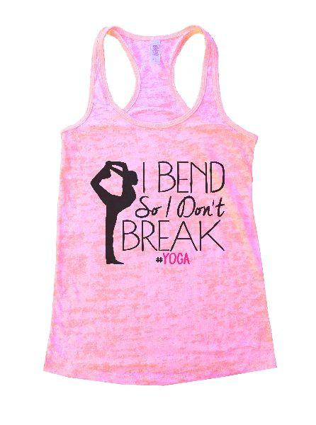 I Bend So I Don't Break Yoga Burnout Tank Top By Funny Threadz Funny Shirt Small / Light Pink
