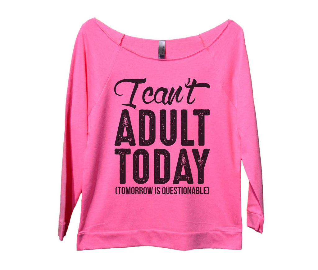 I Can't Adult Today (Tomorrow Is Questionable) Womens 3/4 Long Sleeve Vintage Raw Edge Shirt Funny Shirt Small / Pink