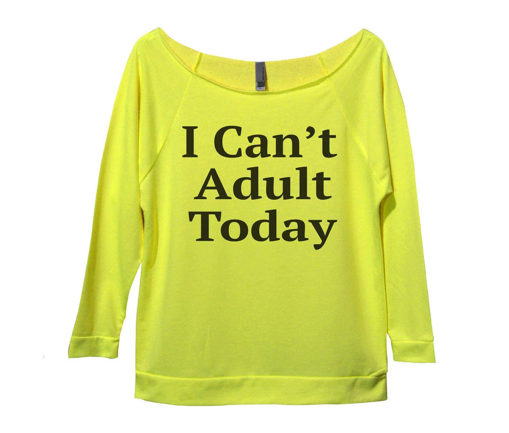 I Can't Adult Today Womens 3/4 Long Sleeve Vintage Raw Edge Shirt Funny Shirt Small / Neon Yellow