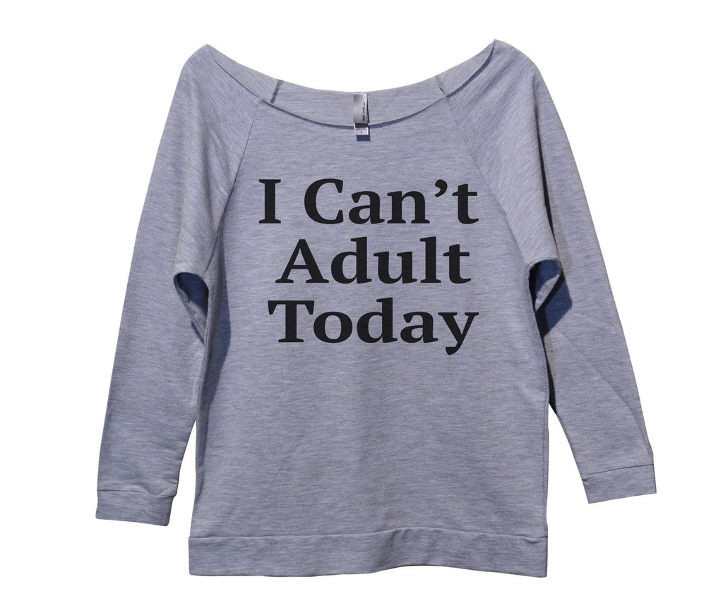 I Can't Adult Today Womens 3/4 Long Sleeve Vintage Raw Edge Shirt Funny Shirt Small / Grey