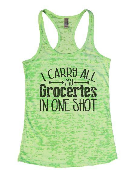 I Carry All My Groceries In One Shot Burnout Tank Top By Funny Threadz - FunnyThreadz.com