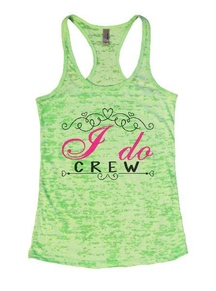 I Do Crew Burnout Tank Top By Funny Threadz Funny Shirt Small / Neon Green