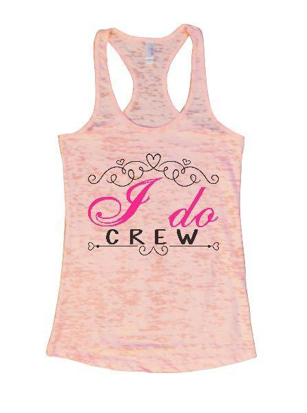 I Do Crew Burnout Tank Top By Funny Threadz Funny Shirt Small / Light Pink