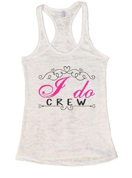 I Do Crew Burnout Tank Top By Funny Threadz Funny Shirt Small / White