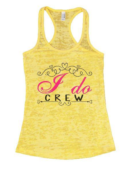 I Do Crew Burnout Tank Top By Funny Threadz Funny Shirt Small / Yellow