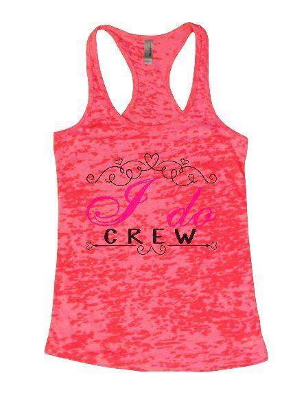 I Do Crew Burnout Tank Top By Funny Threadz Funny Shirt Small / Shocking Pink