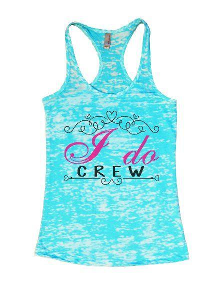 I Do Crew Burnout Tank Top By Funny Threadz Funny Shirt Small / Tahiti Blue