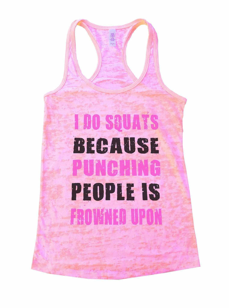 I Do Squats Because Punching People Is Frowned Upon Burnout Tank Top By Funny Threadz Funny Shirt Small / Light Pink