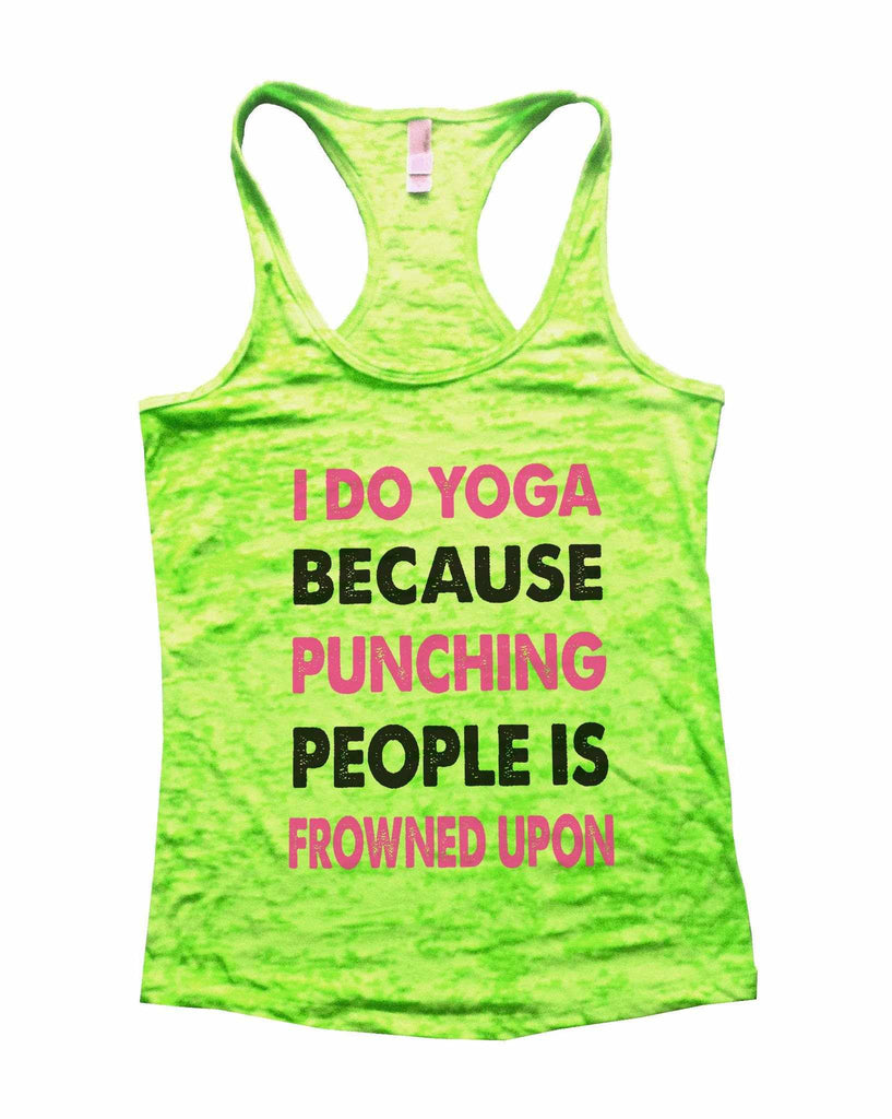 I Do Yoga Because Punching People Is Frowned Upon Burnout Tank Top By Funny Threadz Funny Shirt Small / Neon Green