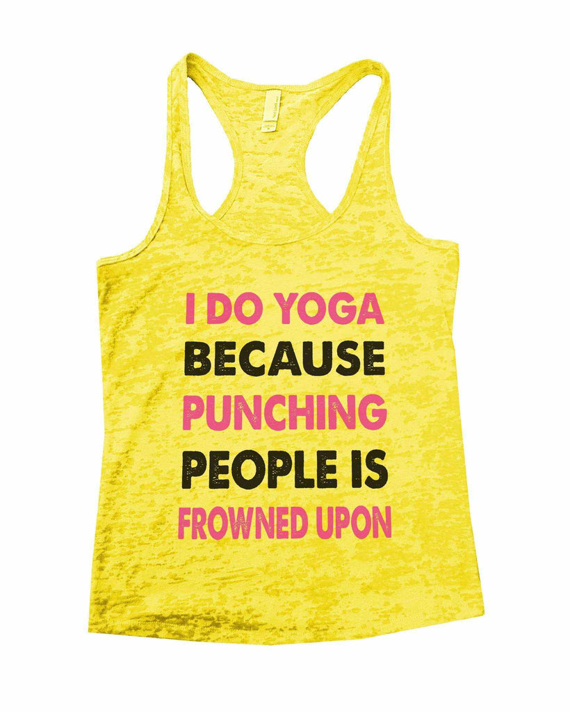I Do Yoga Because Punching People Is Frowned Upon Burnout Tank Top By Funny Threadz Funny Shirt Small / Yellow