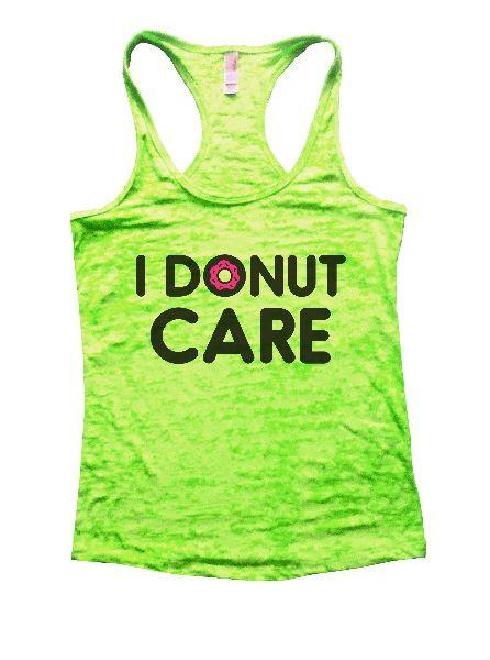 I Donut Care Burnout Tank Top By Funny Threadz Funny Shirt Small / Neon Green