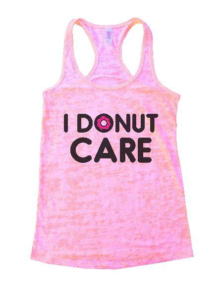I Donut Care Burnout Tank Top By Funny Threadz Funny Shirt Small / Light Pink