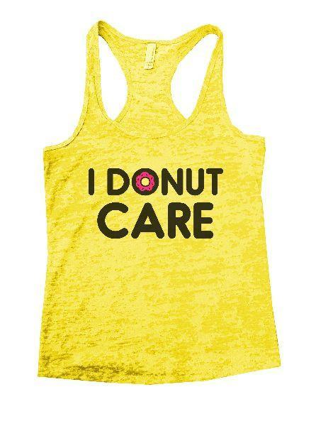 I Donut Care Burnout Tank Top By Funny Threadz Funny Shirt Small / Yellow