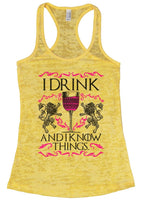 I Drink And I Know Things. Burnout Tank Top By Funny Threadz Funny Shirt Small / Yellow