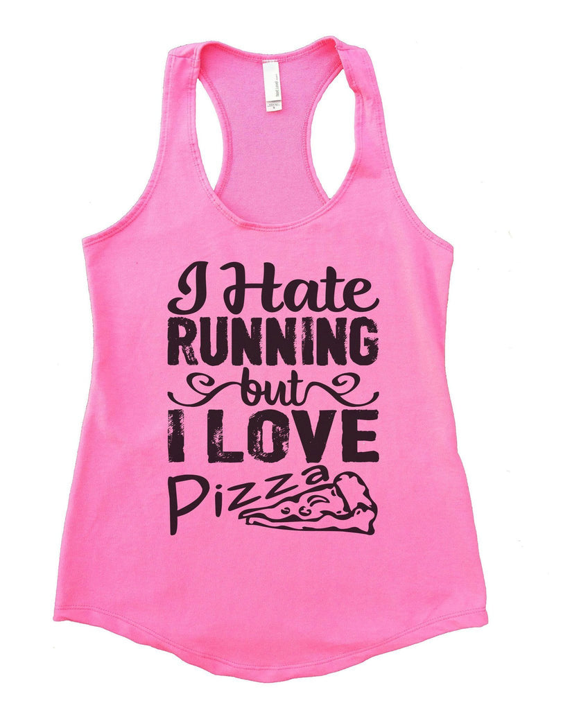 I Hate Running But I Love Pizza Womens Workout Tank Top Funny Shirt Small / Heather Pink