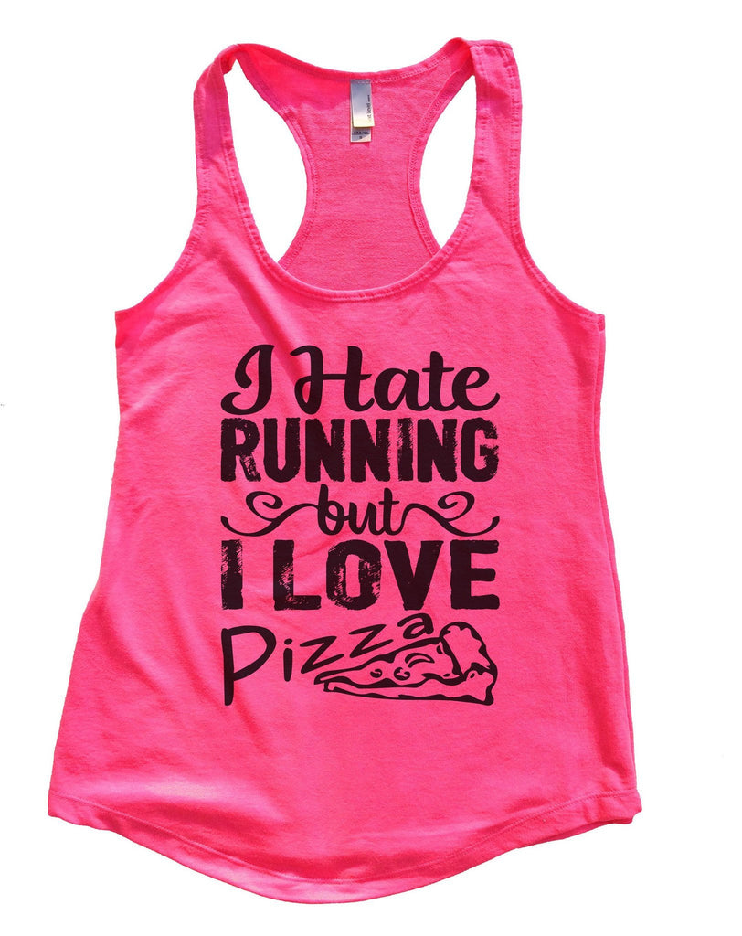 I Hate Running But I Love Pizza Womens Workout Tank Top Funny Shirt Small / Hot Pink
