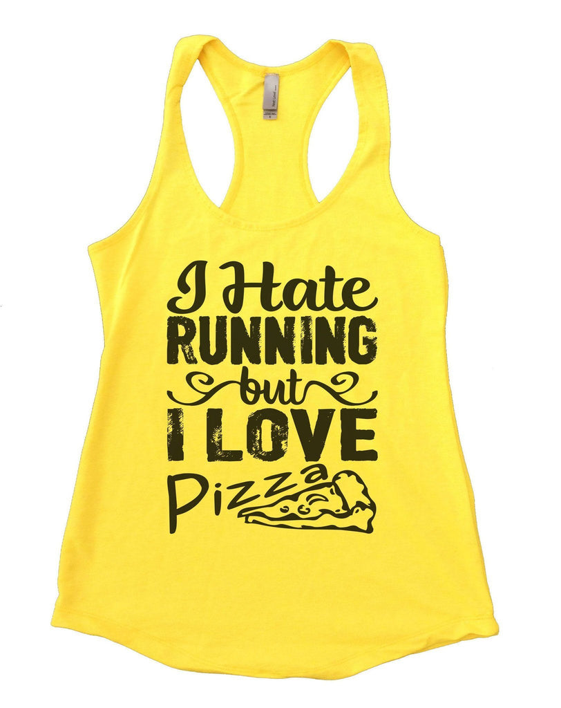 I Hate Running But I Love Pizza Womens Workout Tank Top Funny Shirt Small / Yellow