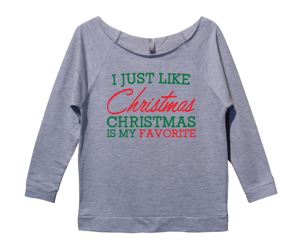 I Just Like Christmas Christmas Is My Favorite Womens 3/4 Long ...