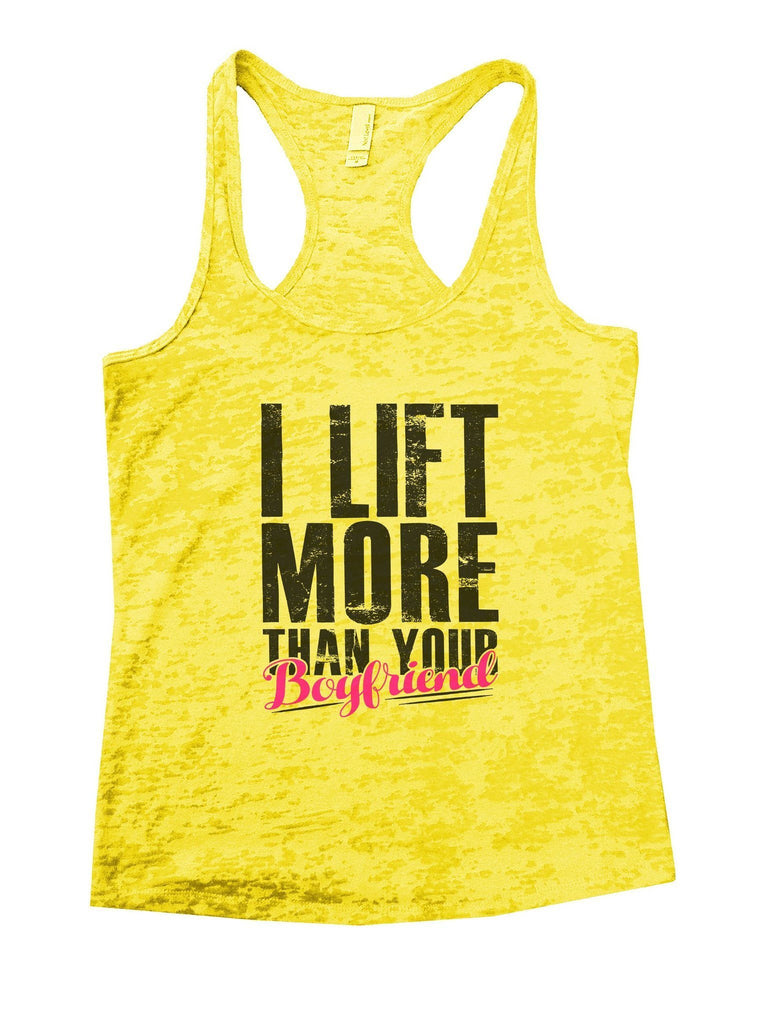 I Lift More Than Your Boyfriend Burnout Tank Top By Funny Threadz - FunnyThreadz.com