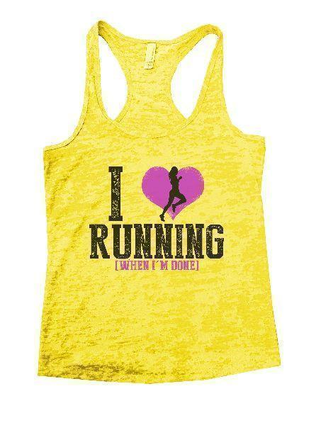 I Love Running [When I'm Done] Burnout Tank Top By Funny Threadz Funny Shirt Small / Yellow