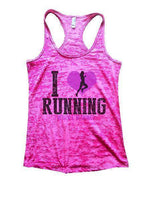 I Love Running [When I'm Done] Burnout Tank Top By Funny Threadz Funny Shirt Small / Shocking Pink