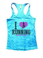 I Love Running [When I'm Done] Burnout Tank Top By Funny Threadz Funny Shirt Small / Tahiti Blue