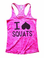 I Love Squats Burnout Tank Top By Funny Threadz Funny Shirt Small / Shocking Pink