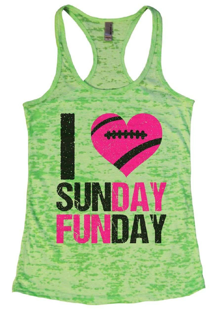 I Love Sunday Funday Burnout Tank Top By Funny Threadz Funny Shirt Small / Neon Green