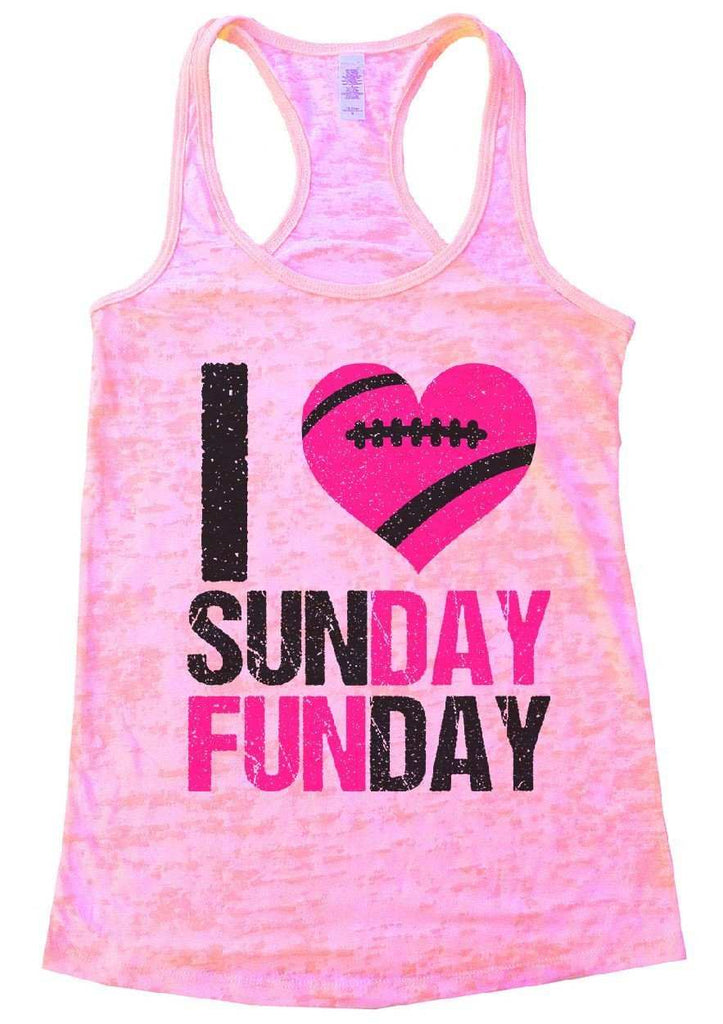 I Love Sunday Funday Burnout Tank Top By Funny Threadz Funny Shirt Small / Light Pink